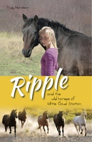 Ripple and the Wild Horses of White Cloud Station - White Cloud Station, #1 ebook by Trudy Nicholson
