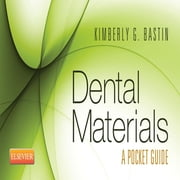 Dental Materials - A Pocket Guide ebook by SAUNDERS,Kimberly G. Bastin