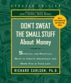 Don't Sweat the Small Stuff About Money ebook by Richard Carlson