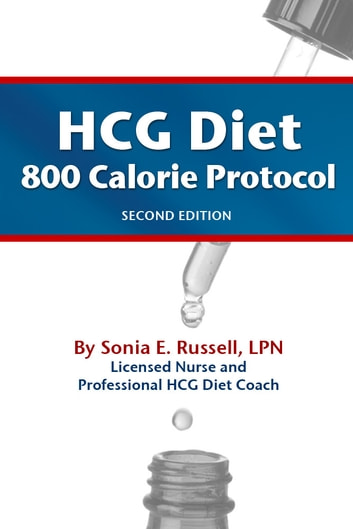 HCG Diet 800 Calorie Protocol Second Edition ebook by Sonia E Russell