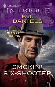 Smokin' Six-Shooter ebook by B.J. Daniels