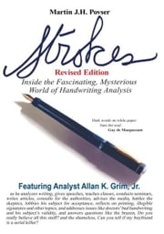 Strokes Revised Edition - Inside the Fascinating, Mysterious World of Handwriting Analysis ebook by Martin J. H. Povser
