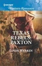Texas Rebels: Paxton ebook by Linda Warren