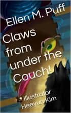 Claws from under the Couch! ebook by Ellen M. Puff, Illustrator Heeyun Kim