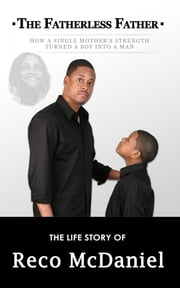 The Fatherless Father ebook by Reco McDaniel