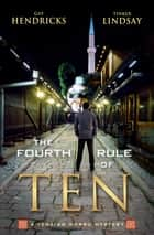 The Fourth Rule of Ten ebook by Gay Hendricks,Tinker Lindsay
