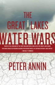The Great Lakes Water Wars ebook by Peter Annin