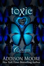 Toxic Part One (Celestra Series Book 7) ebook by Addison Moore