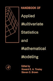 Handbook of Applied Multivariate Statistics and Mathematical Modeling ebook by Tinsley, Howard E.A.
