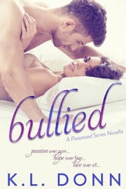 Bullied (Possessed Series Novella) - The Possessed Series ebook by KL Donn