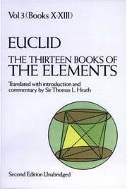The Thirteen Books of the Elements, Vol. 3 ebook by Euclid,Thomas L. Heath