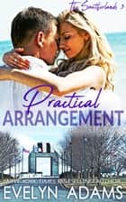 Practical Arrangement - The Southerlands, #3 ebook by