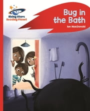 Reading Planet - Bug in the Bath - Red B: Rocket Phonics ebook by Ian Macdonald