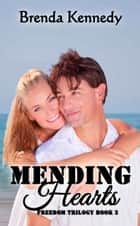 Mending Hearts ebook by Brenda Kennedy