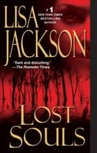 Lost Souls ebook by Lisa Jackson