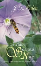 On A More Serious Note ebook by J. B. EDEN
