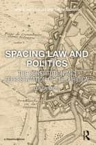 Spacing Law and Politics ebook by Leif Dahlberg