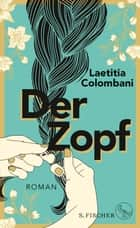 Der Zopf - Roman ebook by Laetitia Colombani, Claudia Marquardt