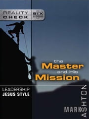 Leadership Jesus Style - The Master and His Mission ebook by Mark Ashton