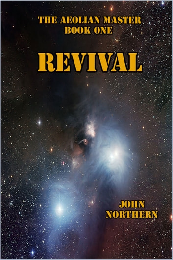 The Aeolian Master Book One Revival ebook by John Northern