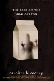 The Face on the Milk Carton ebook by Caroline B. Cooney