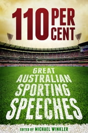 110 Per Cent - Great Australian Sport Speeches ebook by Michael Winkler