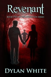 Revenant - The Apparition Series, #2 ebook by Dylan White