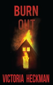 Burn Out ebook by Victoria Heckman