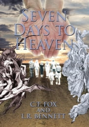 Seven Days to Heaven ebook by C.T. Fox and L.R. Bennett