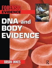 DNA and Body Evidence ebook by Brian Innes,Jane Singer