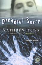 Dreadful Sorry ebook by Kathryn Reiss