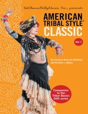 American Tribal Style® Classic: Volume 1 ebook by Carolena Nericcio-Bohlman,Kristine L. Adams