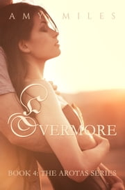 Evermore, an Arotas novella ebook by Amy Miles