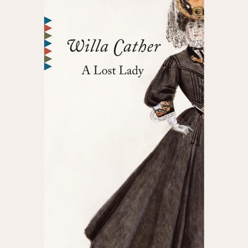 A Lost Lady audiobook by Willa Cather