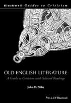Old English Literature ebook by John D. Niles
