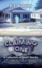 Claiming One - A Collection of Short Stories ebook by E.J. Runyon