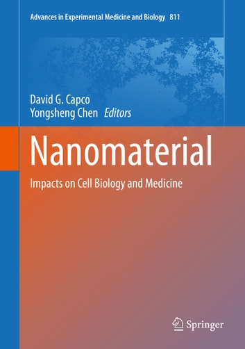 Nanomaterial - Impacts on Cell Biology and Medicine ebook by