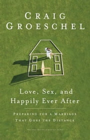 Love, Sex, and Happily Ever After ebook by Craig Groeschel