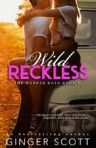 Wild Reckless ebook by Ginger Scott