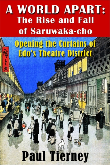 A World Apart: The Rise and Fall of Saruwaka-cho ebook by Paul Tierney