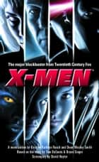 X-Men - A Novelization ebook by Kristine Kathryn Rusch, Dean Wesley Smith