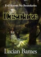 Desolace ebook by Lucian Barnes