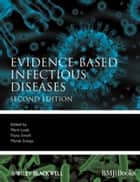 Evidence-Based Infectious Diseases ebook by Mark Loeb,Fiona Smaill,Marek Smieja