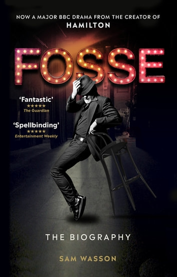 Fosse - The Biography ebook by Sam Wasson