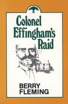 Colonel Effingham's Raid ebook by Berry Fleming