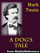 A Dog's Tale. Illustrated (Mobi Classics) ebook by Mark Twain