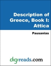 Description of Greece, Book I: Attica ebook by Pausanias