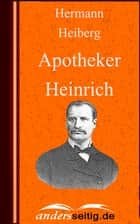 Apotheker Heinrich ebook by Hermann Heiberg