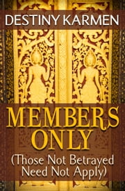Members Only (Those Not Betrayed Need Not Apply)