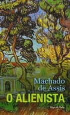 O alienista ebook by Machado de Assis